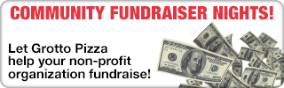 COMMUNITY FUNDRAISER NIGHTS! Let Grotto Pizza help your non-profit organization fundraise!