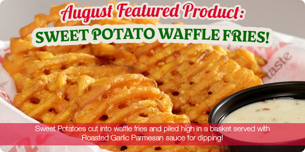 August Featured Product: Sweet Potato Waffle Fries