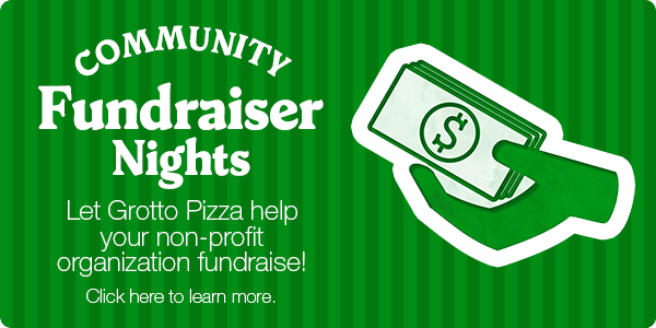 COMMUNITY FUNDRAISER NIGHTS | Let Grotto Pizza help your non-profit organization fundrise!