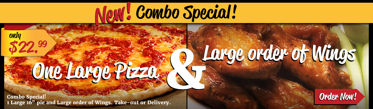 Combo Special! One Large Pizza & a Large order of Wings for $22.99
